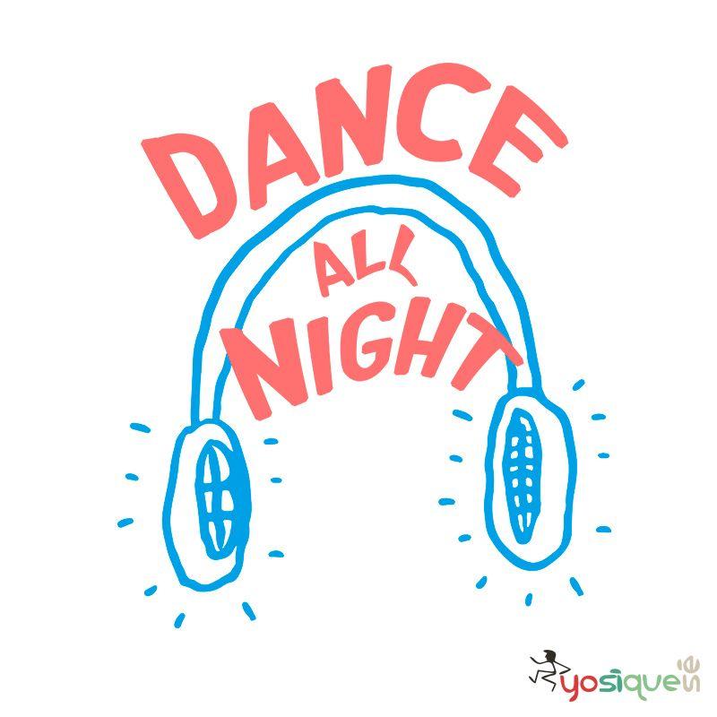 dance all night #yosíquesé #arteconalma #diseñográfico #design #capacidadesdiferentes #discapacidadintelectual #tiendaconalma