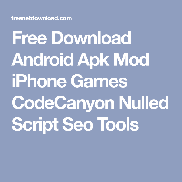 Free Download Android Apk Mod iPhone Games CodeCanyon Nulled