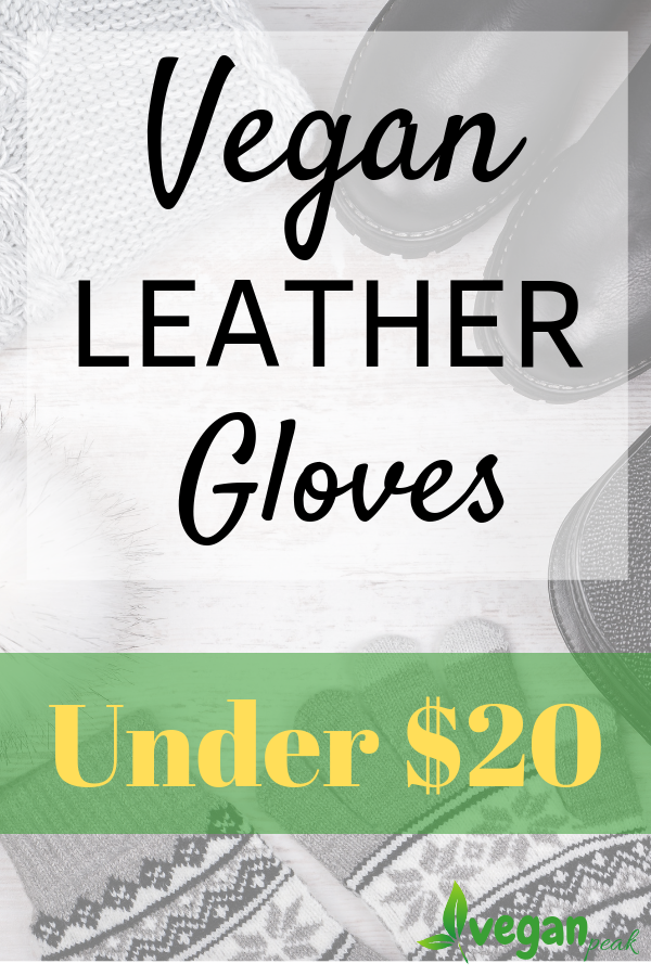 Leather Gloves For Women, under $20! Who says leather has to made from animals? There's plenty of options when it comes to vegan leather gloves. In fact, many are much better than regular leather gloves. See my favorite 10 here for less than $20!Who says leather has to made from animals? There's plenty of options when it comes to vegan leather gloves. In fact, many ar...