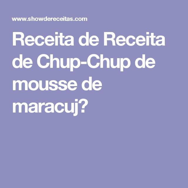 Receita de Receita de Chup-Chup de mousse de maracuj�