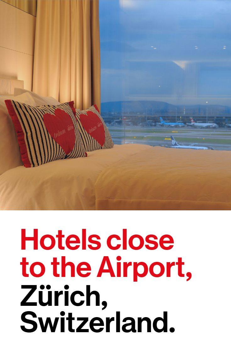 Hotels At Zurich Airport Where To Stay In Zurich