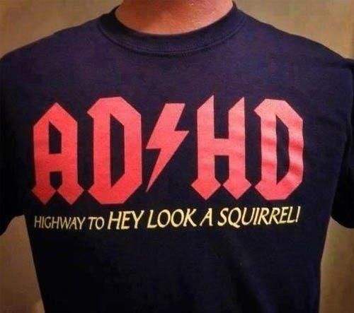 AD/HD Highway To Hey Look A Squirrel T-Shirt! - CovalentNews.com