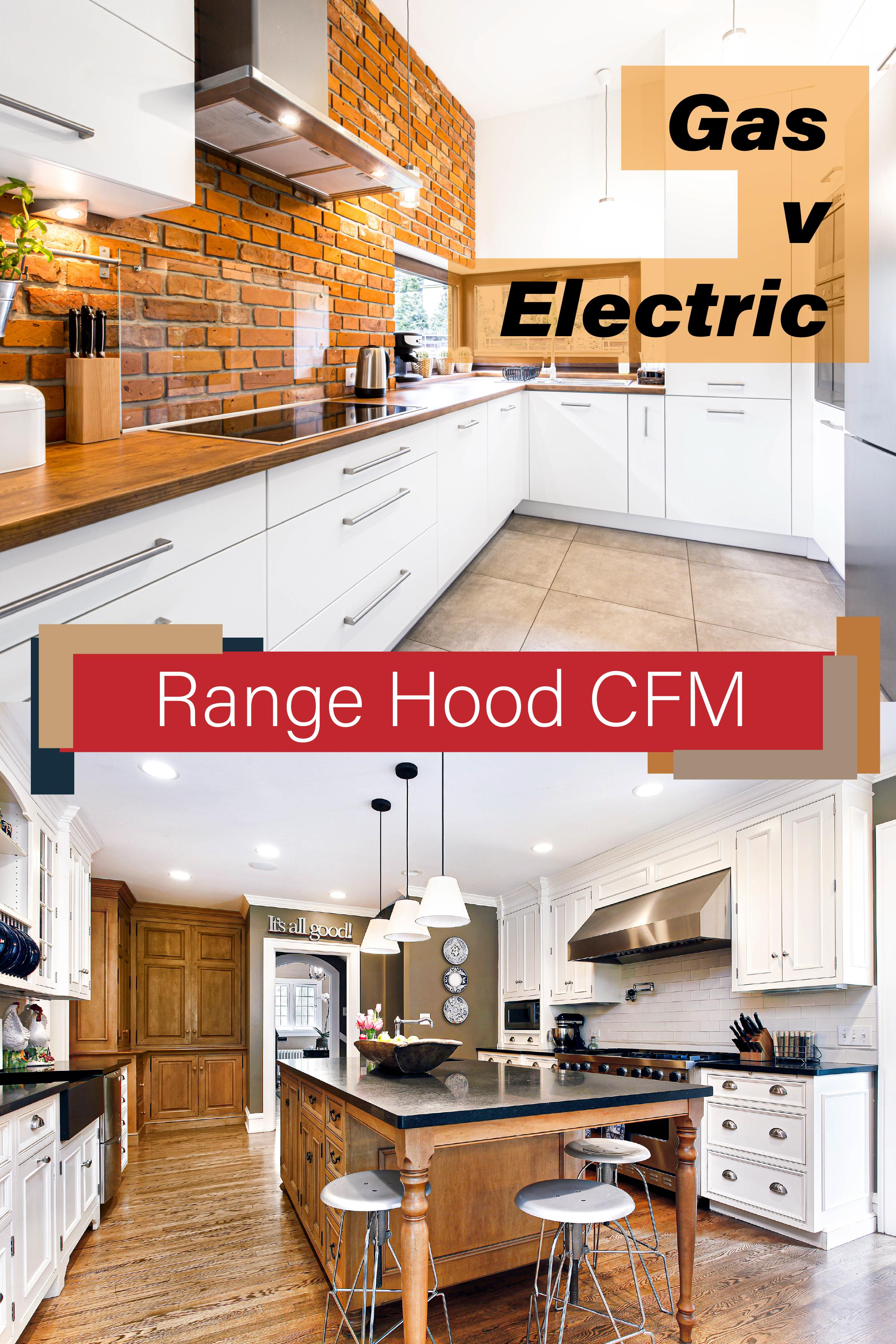 Range Hood Cfm For Electric Vs Gas Cooktops Range Hood Kitchen Stove Cooktop