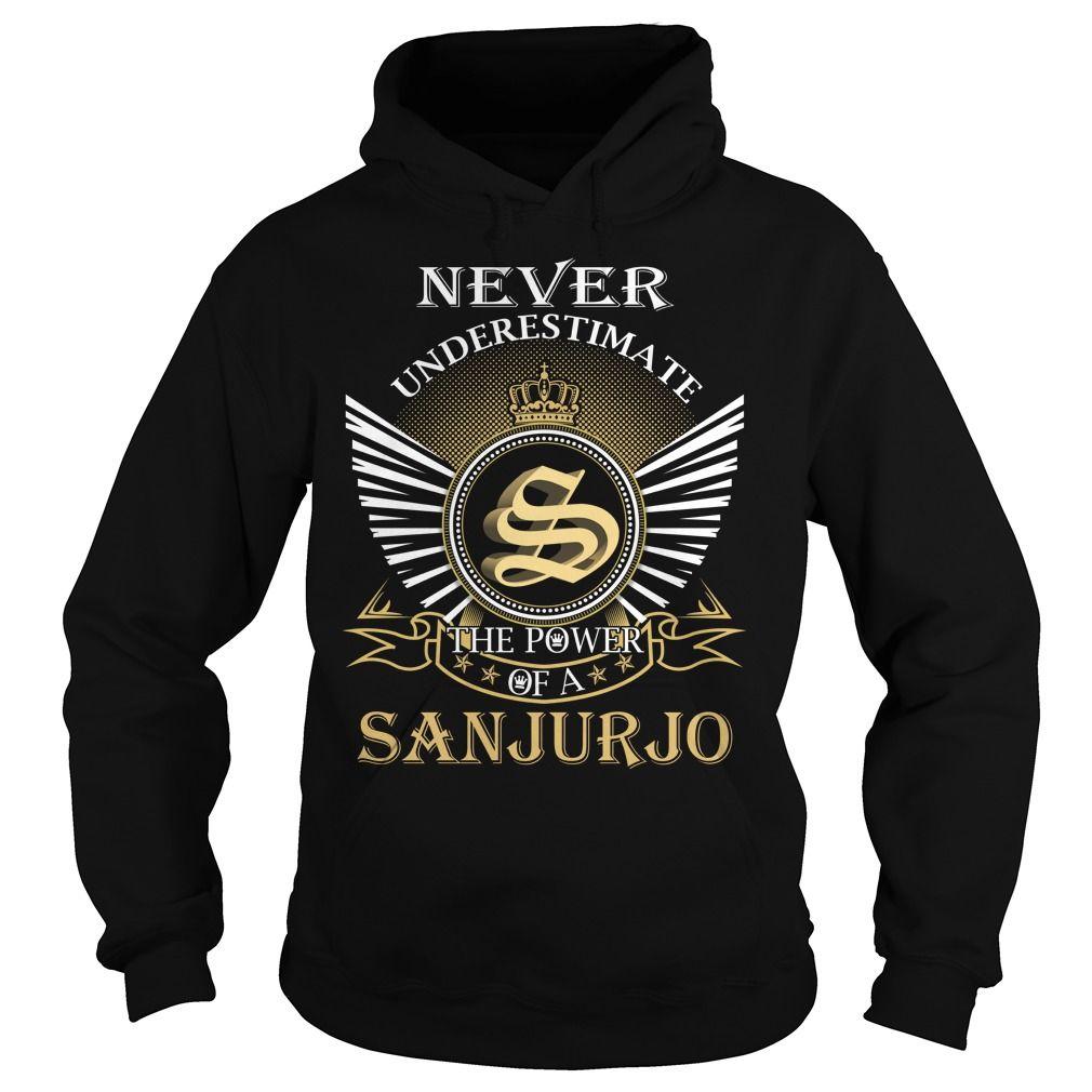 Never Underestimate The Power of a SANJURJO - Last Name, Surname T-Shirt