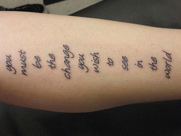 Quote From Gandhi 30 Good Tattoo Quotes You Will Love To