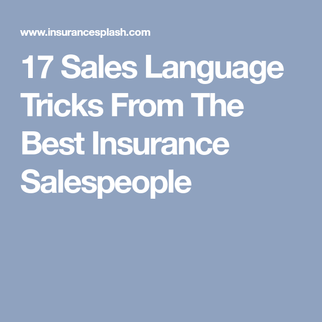 17 Sales Language Tricks From The Best Insurance Salespeople Best Term Life Insurance Best Insurance Life