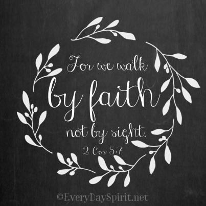 Biblical Quotes Walk By Faith