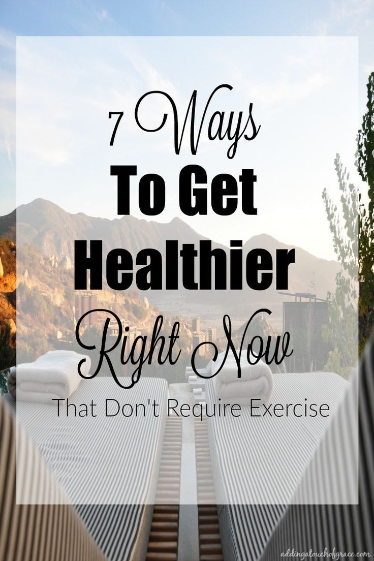 Being healthy is more than just exercise. Check out these simple ways to get healthier right now. No exercise required.