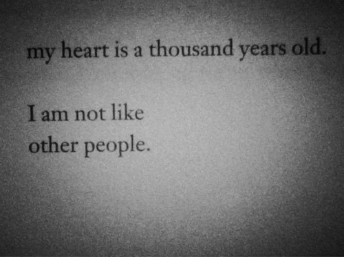 I am not like other people