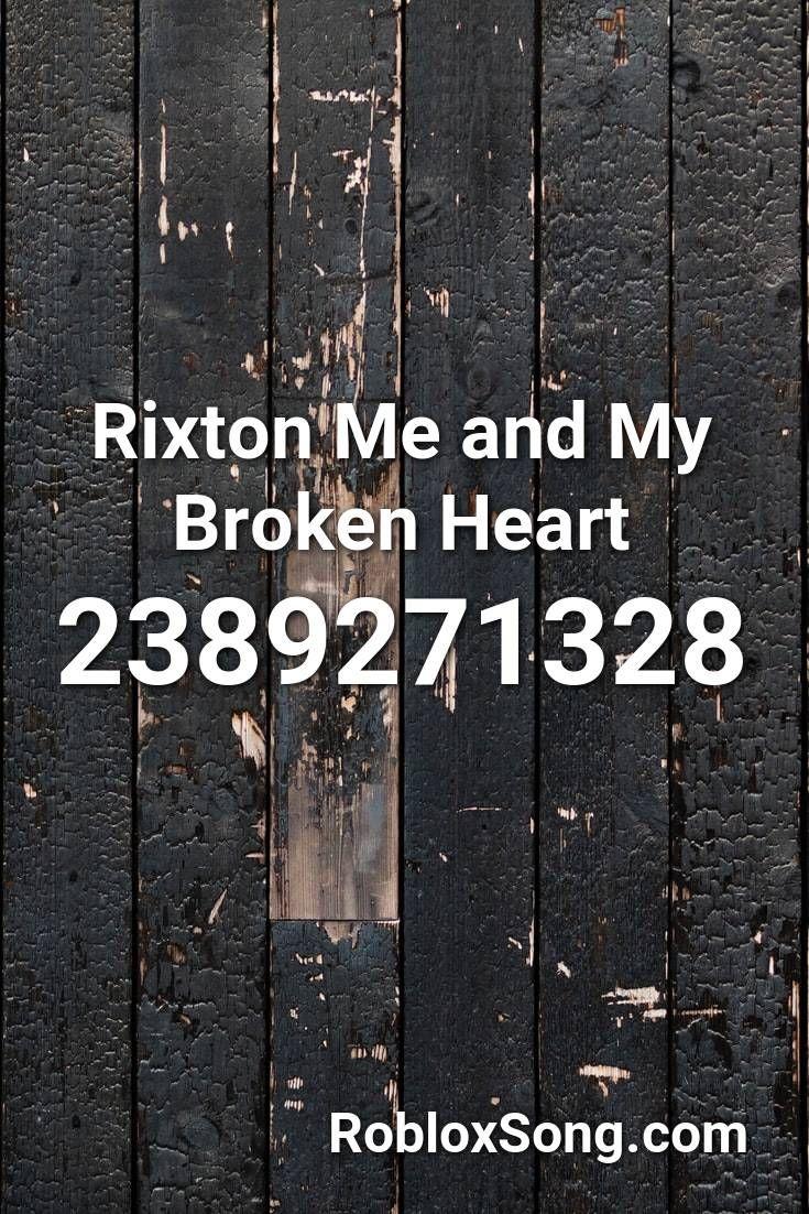 Rixton Me And My Broken Heart Roblox ID Roblox Music