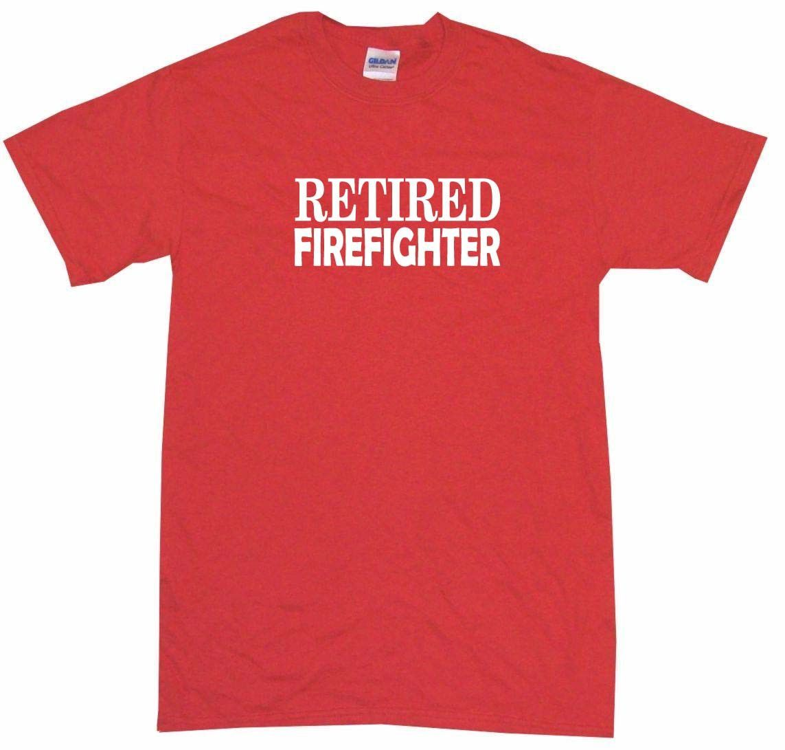 Retired Firefighter Tee Shirt OR Hoodie Sweat