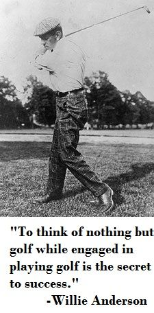Focus is key, which could explain why some pros fall off. #ThinkGolf #GolfQuotes #MentalGame #Golf #WillieAnderson #HallofFamer #2ndSwingGolf