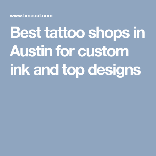 The 12 best tattoo shops in Austin | Tattoos | Tattoo shops in ...