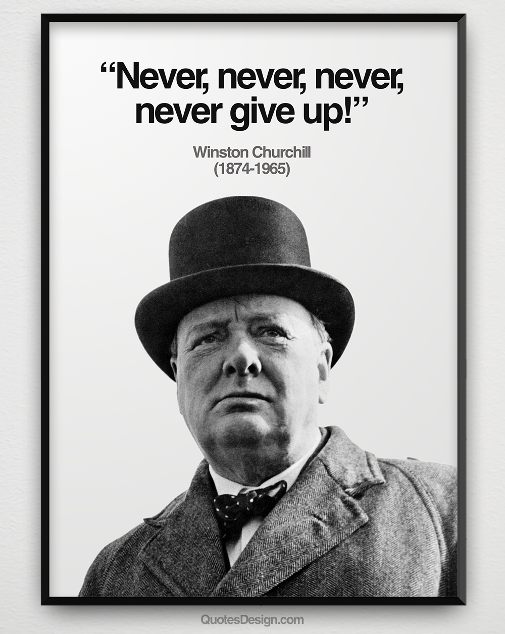 "Winston Churchill Love Quotes Never Never Never Give Up"" Winston Churchill 18741965"