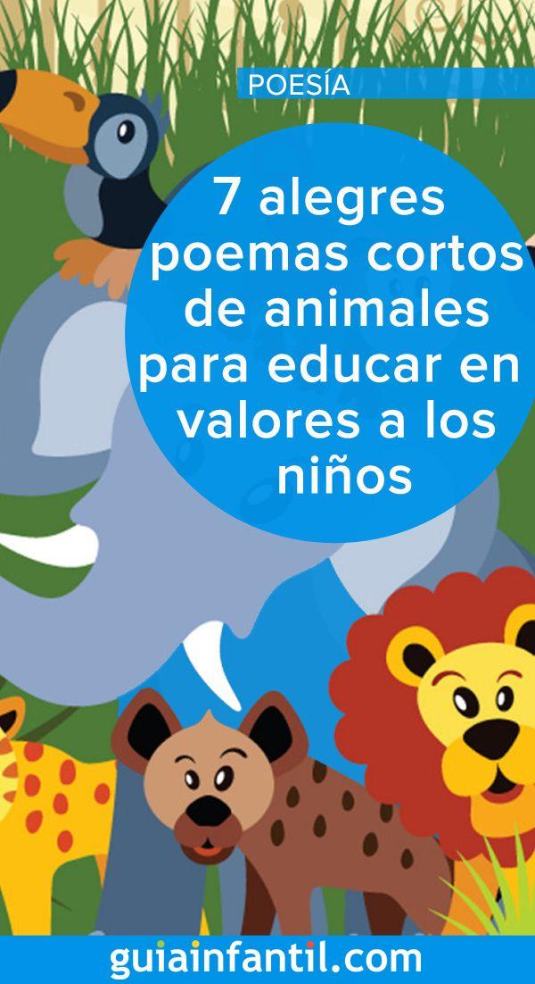 7 Alegres Poemas Cortos De Animales Para Educar En Valores A Los Ninos Poesia Para Ninos Poemas Infantiles Poemas Para Ninos