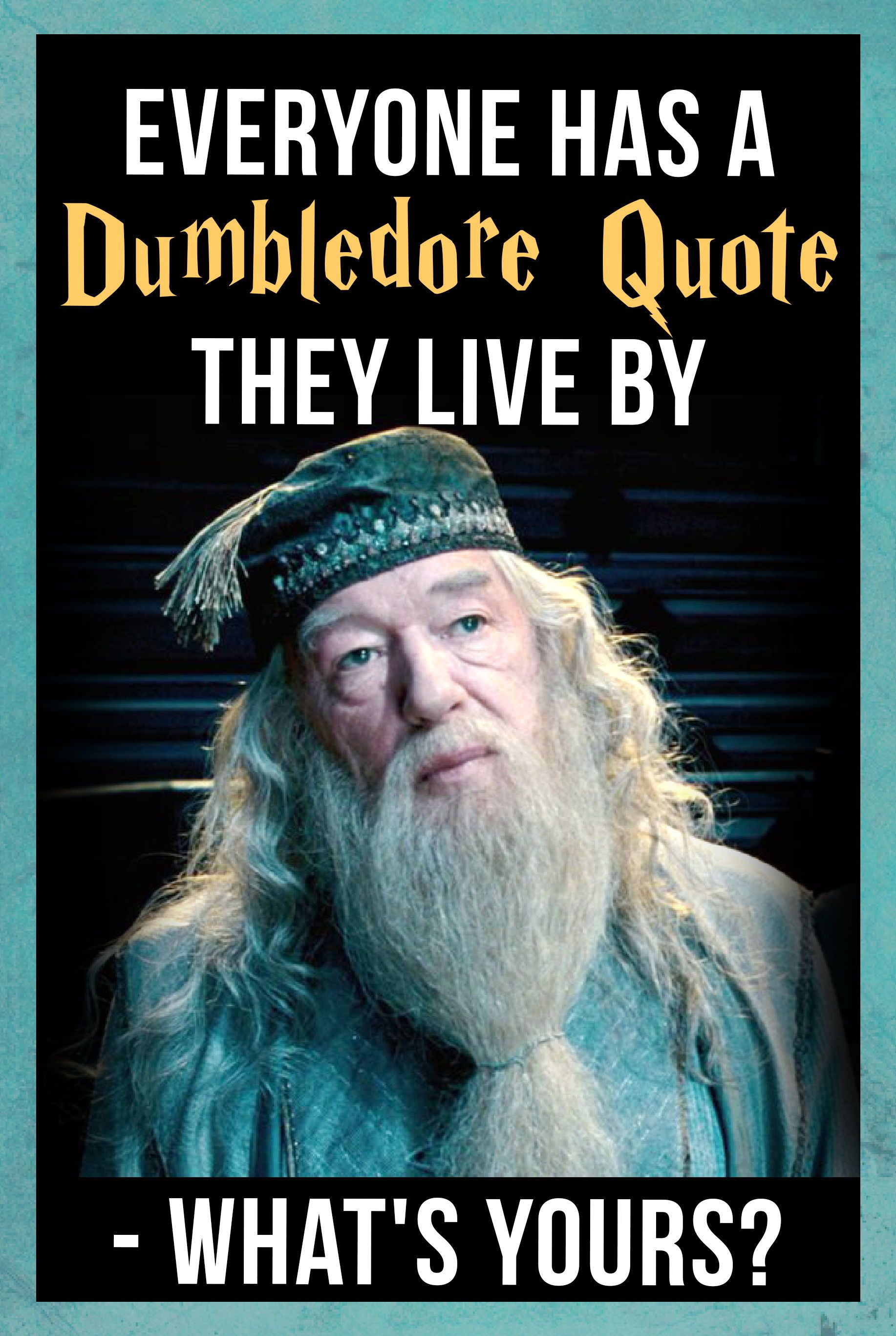 Hogwarts Quiz Everyone Has A Dumbledore Quote They Live