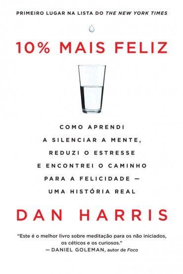 Baixar livro 10 mais feliz dan harris em pdf epub e mobi livro baixar livro 10 mais feliz dan harris em pdf epub e mobi fandeluxe Images