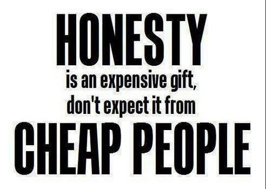 honesty is expensive
