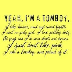 Am I A Tomboy If That Means Did My Daddy Teach Me To Throw A Ball
