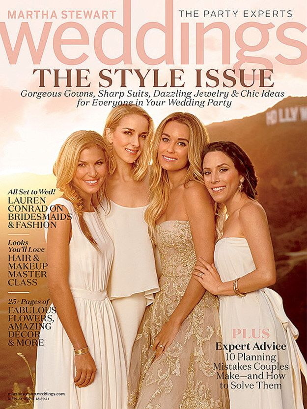 Lauren Also Talked About The Planning Process For Her Own Wedding Including How She Styled Her Nine Bridesmaids Three Of Whom She Poses With On The Cover Lauren Conrad Wedding