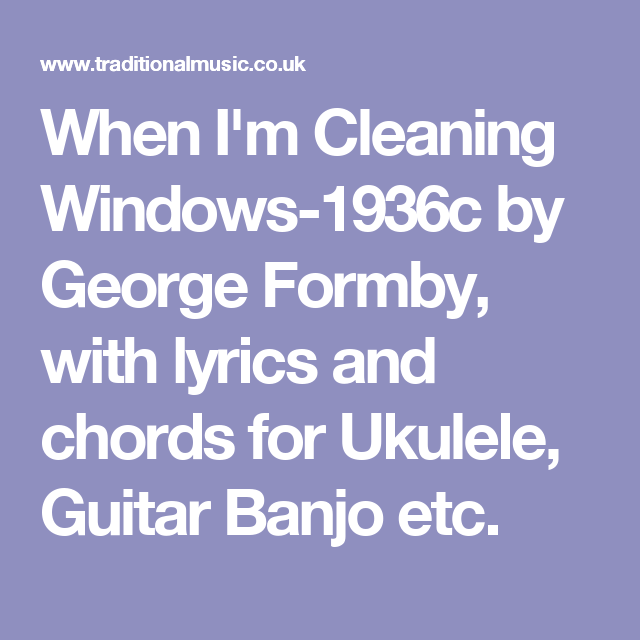 When Im Cleaning Windows 1936c By George Formby With Lyrics And