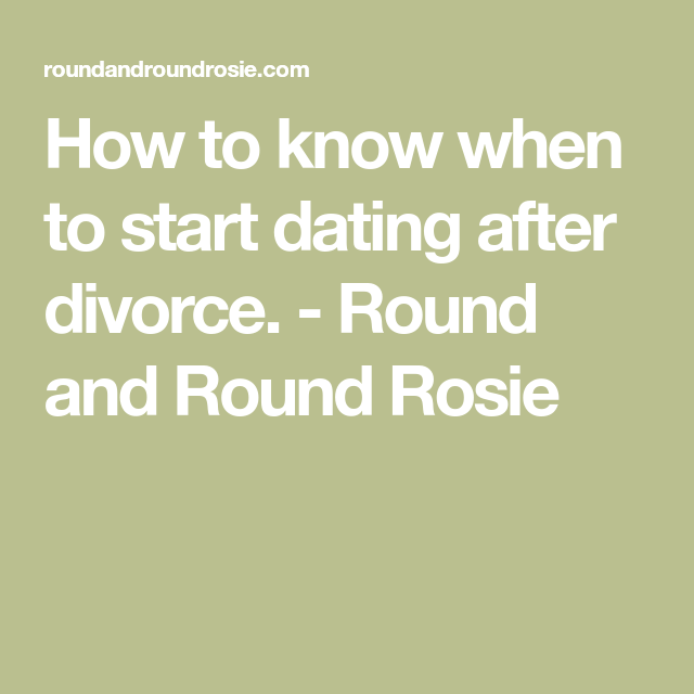 After Divorce A Dating To Start Way Best