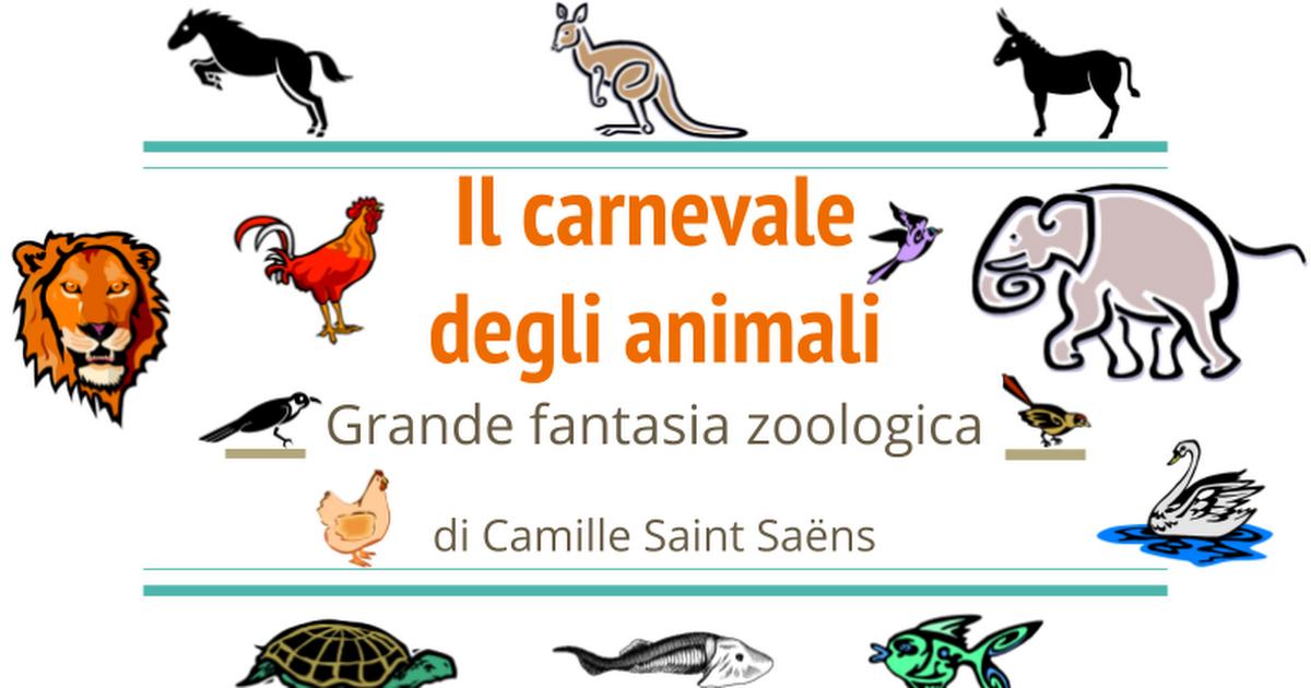 Il Carnevale Degli Animali Grande Fantasia Zoologica Di Camille