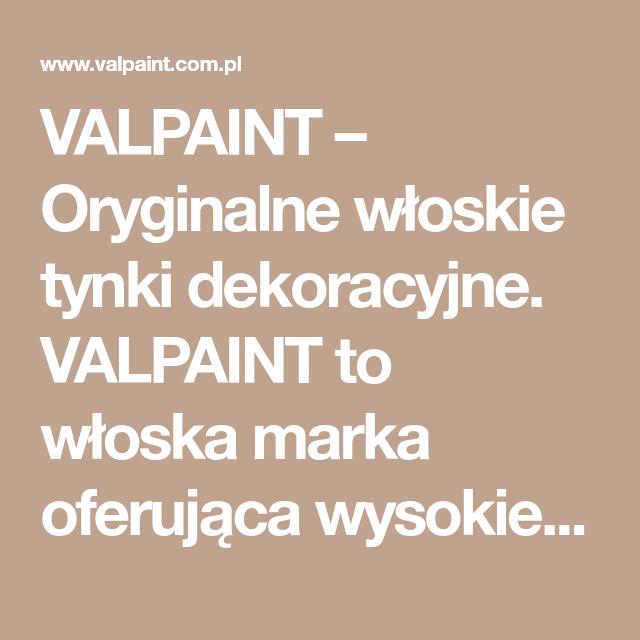 Valpaint Oryginalne Włoskie Tynki Dekoracyjne Valpaint To
