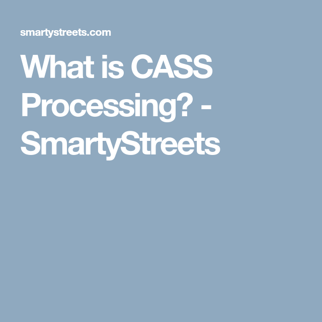 What Is CASS Processing SmartyStreets Tools Pinterest - Smartystreets