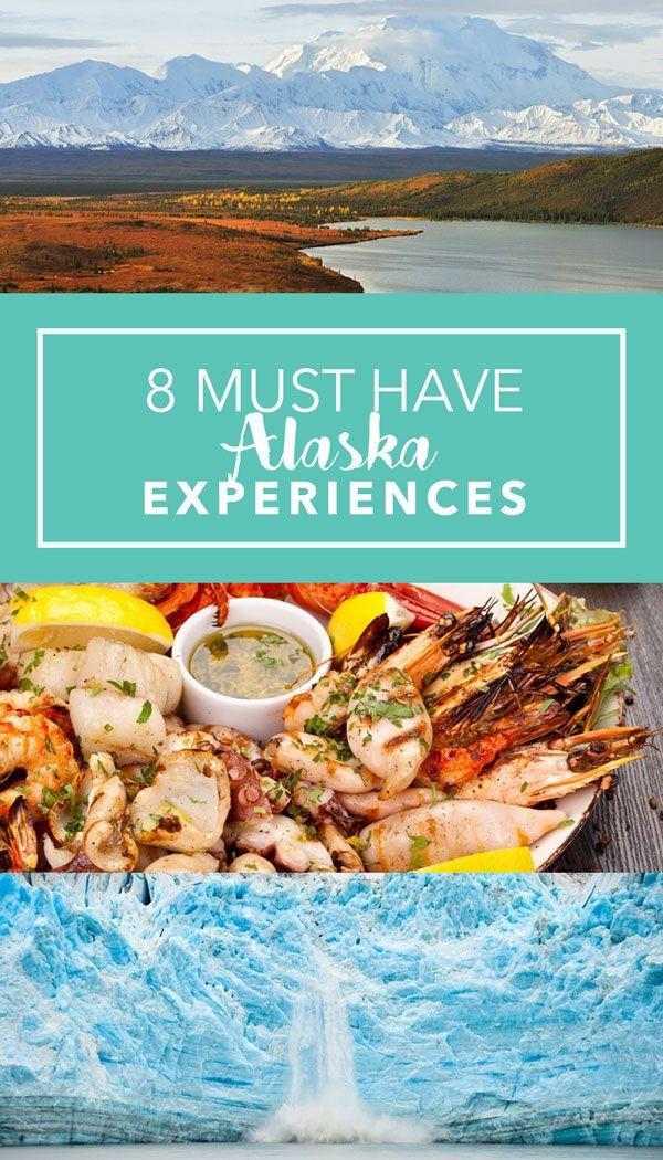 8 Must Have Alaska Experiences