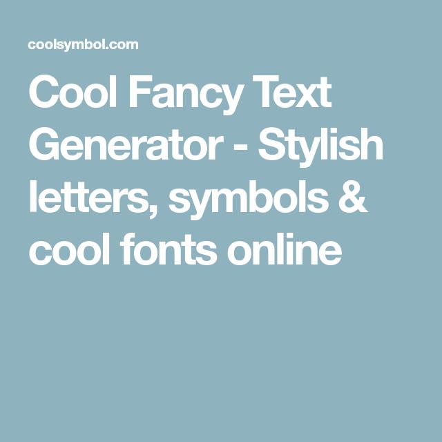 Cool Fancy Text Generator Stylish Letters Symbols Cool Fonts
