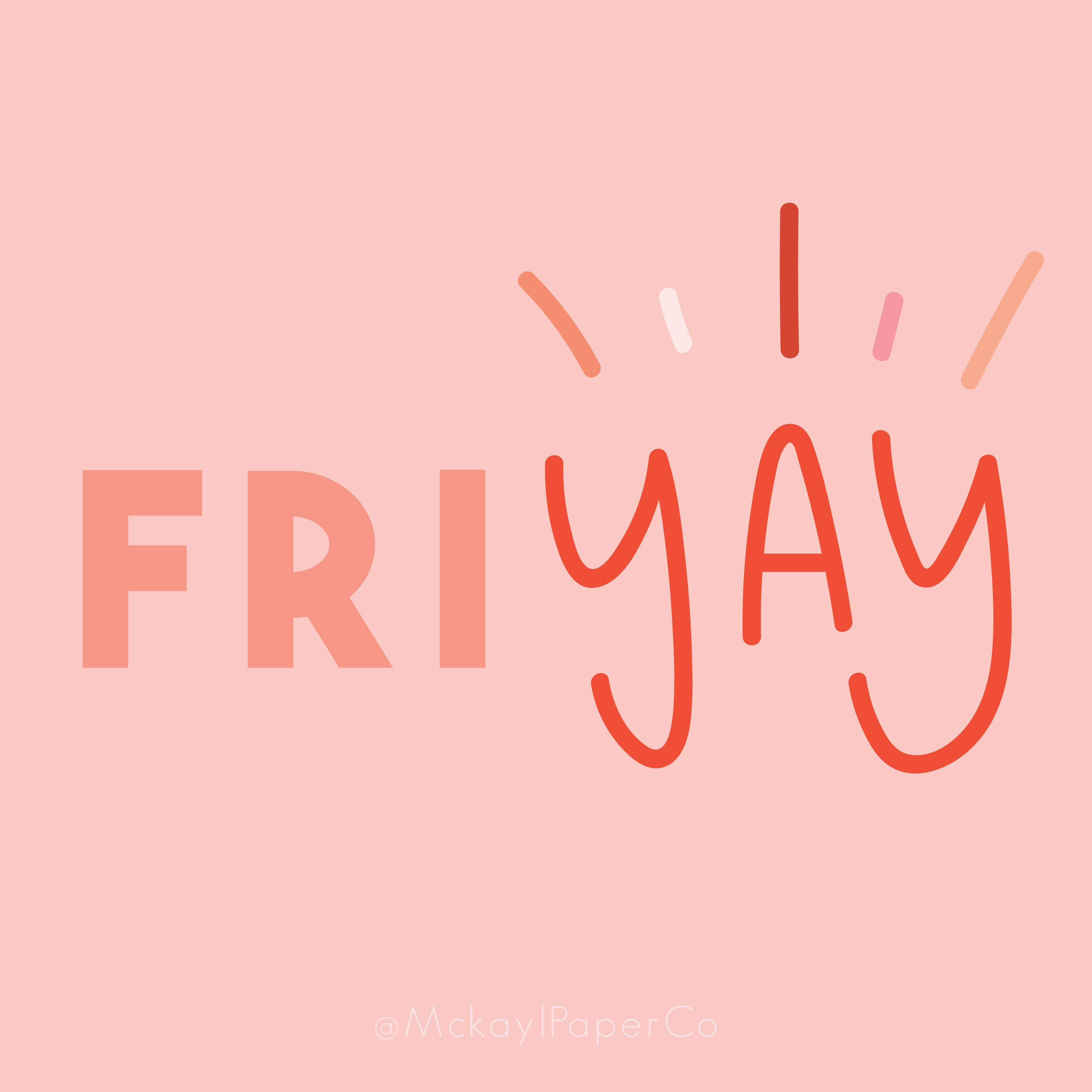 FriYAY! Friday Quotes, Handlettering, Quotes to live by, Motivation  Mckayl Paper Co / Pinterest: MckaylPaperCo / Etsy: MckaylPaperCo #fridayquotes