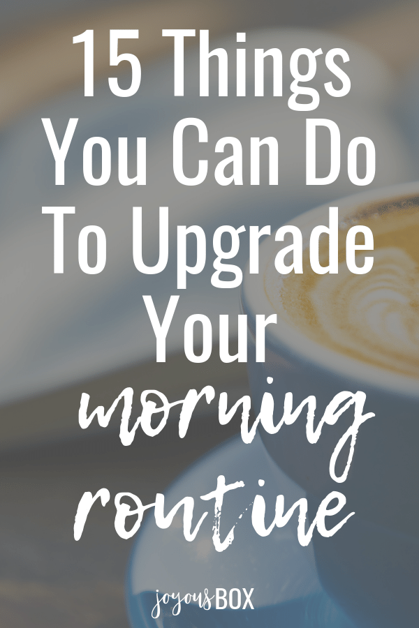 15 Things You Can Do to Revive Your Morning Routine #morningroutine