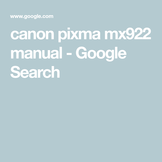 canon pixma mx922 manual - google search | canon pixma mx922 printer