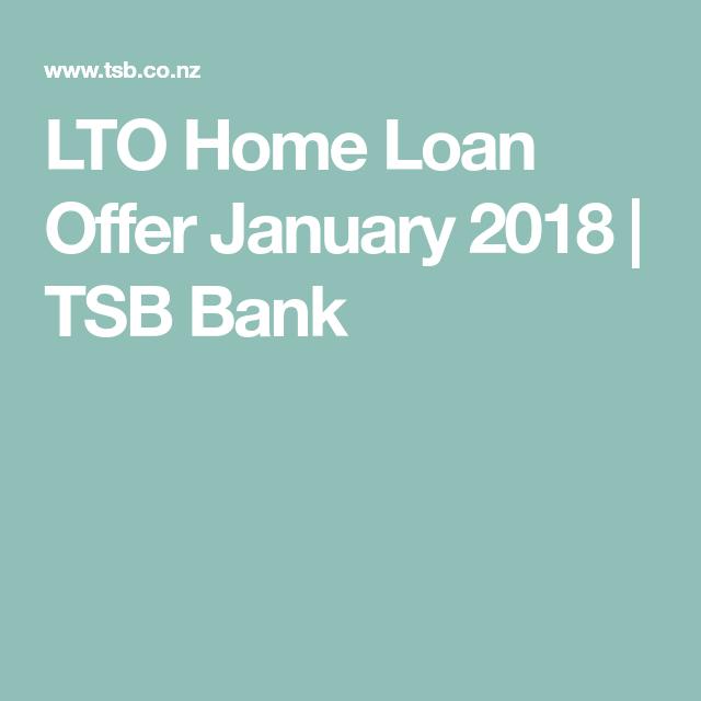 Lto Home Loan Offer January 2018 Tsb Bank Home Loans Loan