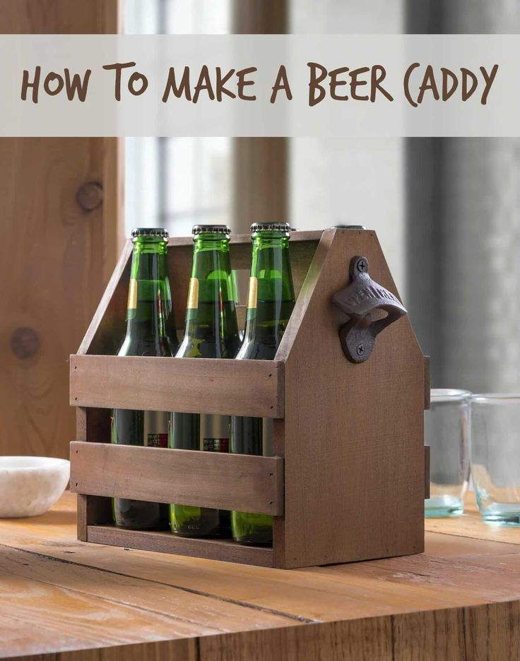 How to Make a Wooden Beer Caddy (in Six Steps) -   18 diy projects for men ideas
