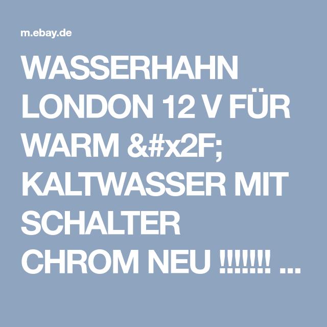 Wasserhahn London 12 V Fur Warm Kaltwasser Mit Schalter Chrom Neu Ebay Kaltes Wasser Wasserhahn Und London