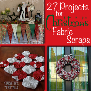 27 Projects For Christmas Fabric Scraps Christmas Crafts