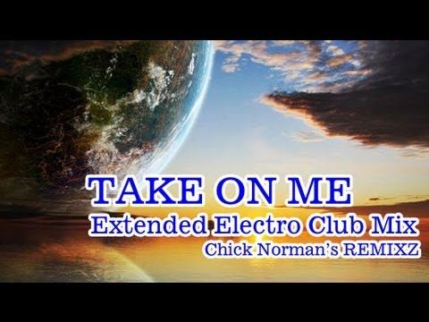 Take On Me Extended Electro Club Mix A Ha