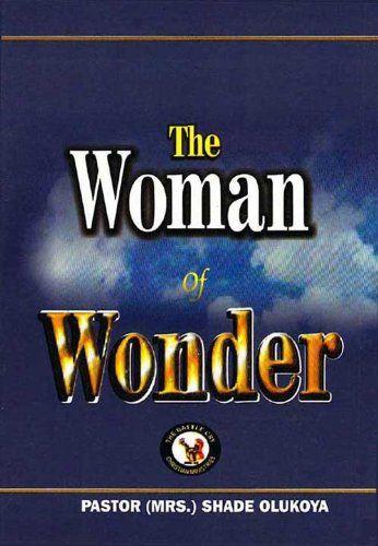 The Woman Of Wonder Ebook Pastor Mrs Shade Olukoya Amazon Co