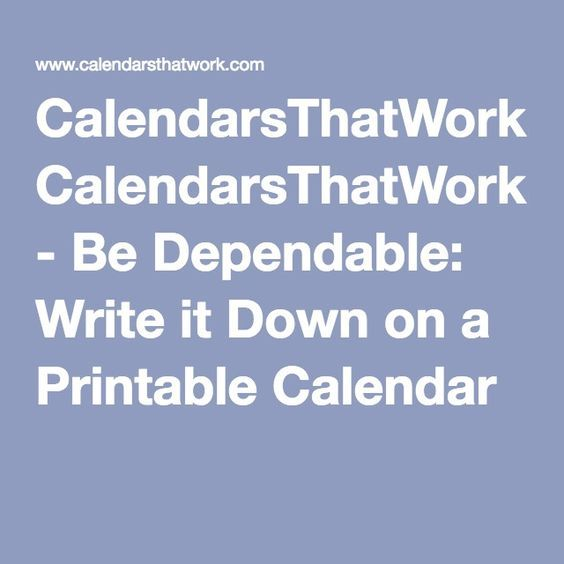 CalendarsThatWork.com - Be Dependable: Write it Down on a ...