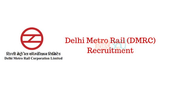 Delhi Metro Rail (DMRC) Recruitment