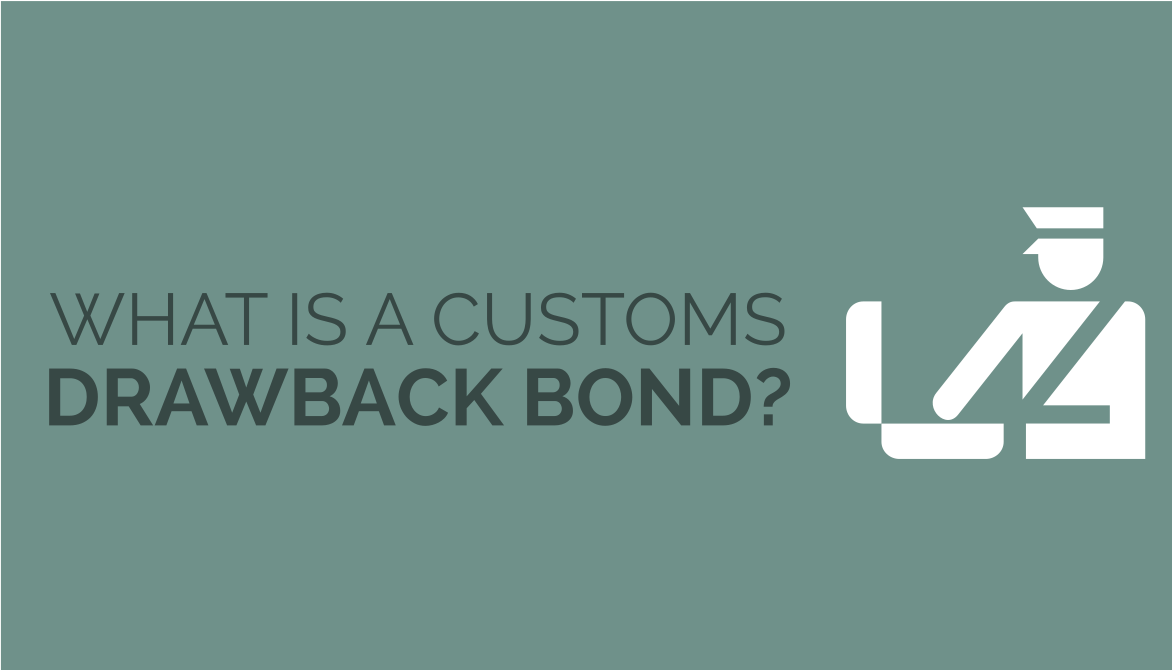What S A Customs Drawback Bond Customs Bond Bond Custom How To Apply