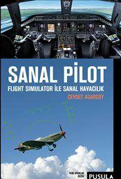 Pandora - Sanal Pilot : Flight Simulatör ile Sanal Havacılık - Cevdet Acarsoy - Kitap - ISBN 9786055106133