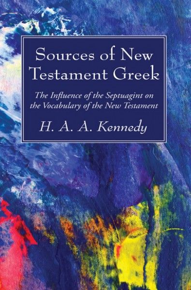 Sources Of New Testament Greek Wipf And Stock Publishers New Testament Greek Septuagint