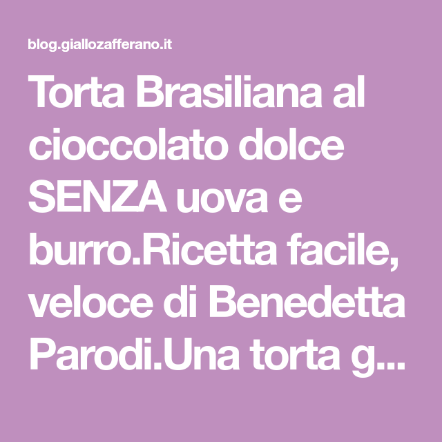 Torta Brasiliana Al Cioccolato Senza Uova E Burro Tiramisù