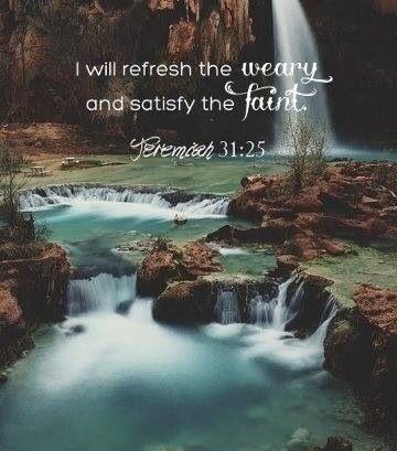 Jeremiah 31:25❤️
