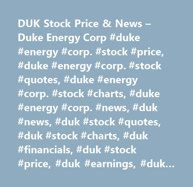 Duke Energy Stock Quote Captivating Duk Stock Price & News  Duke Energy Corp Duke Energy Corp