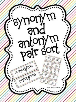 This is a quick Synonym and Antonym Pair Sort that can be used whole ...