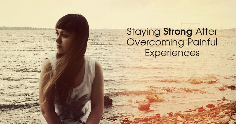Staying Strong After Overcoming Painful Experiences  Most of us have gone through painful life experiences that left us emotionally devastated. Whether it's the loss of a loved one, violent physical or sexual assault, terminal cancer diagnosis, a div…